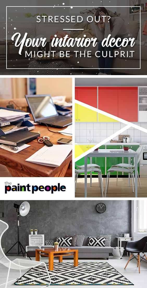 Stressful interior decor? The Paint People shows how to identify what is stressing you out and what to do about it in today's article.
